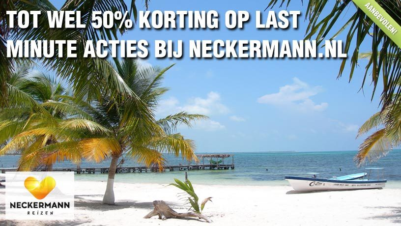 NU tot wel 50% Korting op je vakantie bij Neckermann.nl